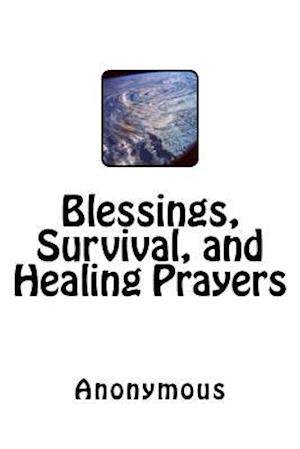 Bog, paperback Blessings, Survival, and Healing Prayers af Anonymous