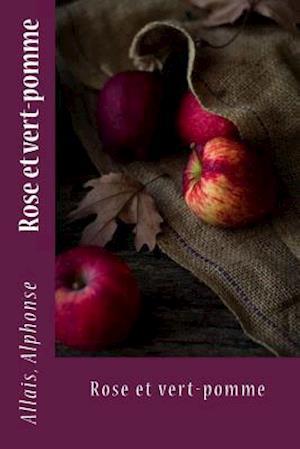 Bog, paperback Rose Et Vert-Pomme af Allais Alphonse