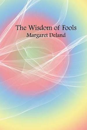 Bog, paperback The Wisdom of Fools af Margaret Deland