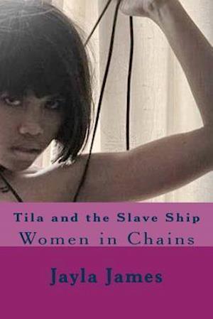 Bog, paperback Tila and the Slave Ship af Jayla James