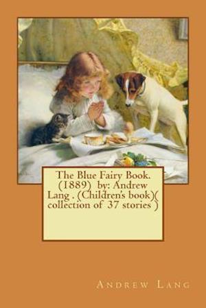 Bog, paperback The Blue Fairy Book. (1889) by af Andrew Lang