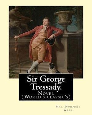 Bog, paperback Sir George Tressady. by af William Thomas Arnold, Mrs Humphry Ward