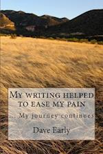 My Writing Helped to Ease My Pain af Dave Early