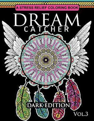 Bog, paperback Dream Catcher Coloring Book Dark Edition Vol.3 af Dream Catcher Coloring Book, Una R. Richards