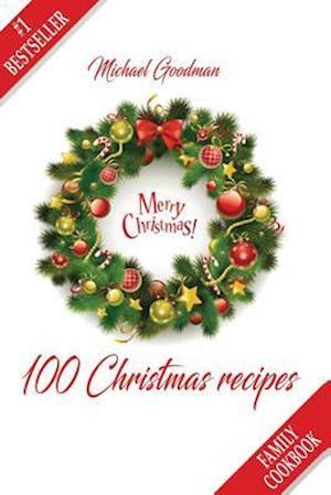 Bog, paperback 100 Christmas Recipes af Michael Goodman
