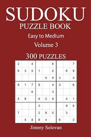Bog, paperback Easy to Medium 300 Sudoku Puzzle Book af Jimmy Solovan