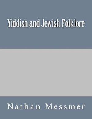 Bog, paperback Yiddish and Jewish Folklore af Nathan Messmer