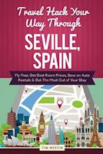 Travel Hack Your Way Through Seville, Spain