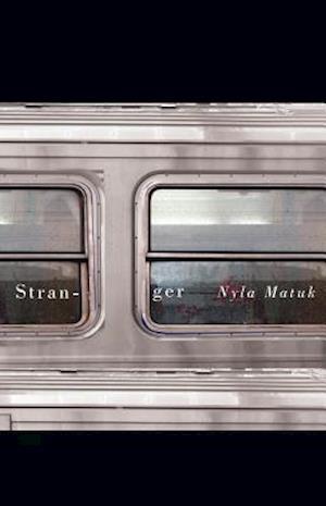 Bog, paperback Stranger af Nyla Matuk