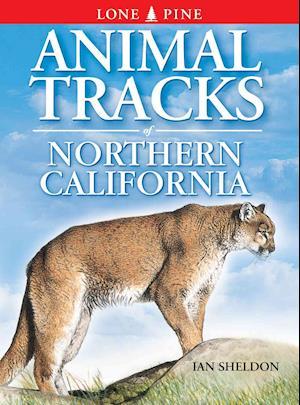 Animal Tracks of Northern California af Ian Sheldon
