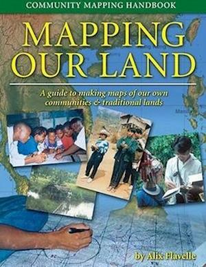 Bog, paperback Mapping Our Land af Alix Flavelle
