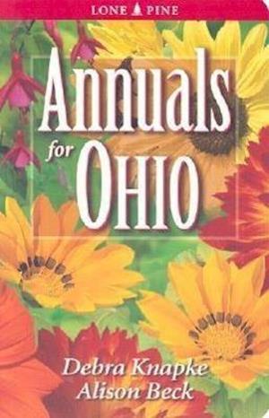 Annuals for Ohio af Debra Knapke, Alison Beck