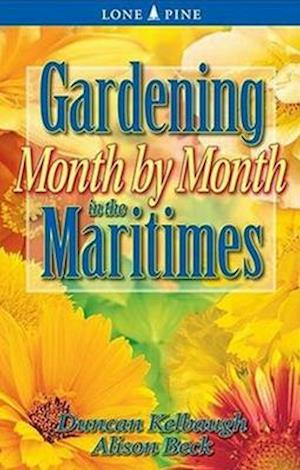 Bog, paperback Gardening Month by Month in the Maritimes af Duncan Kelbaugh