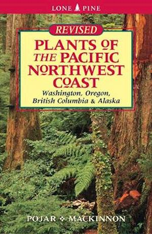 Plants of the Pacific Northwest Coast af Andy MacKinnon, Jim Pojar