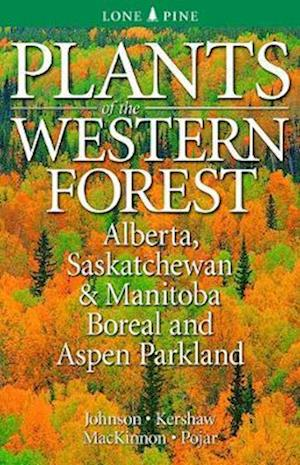 Plants of the Western Forest af Linda Kershaw, Andy MacKinnon, Derek Johnson