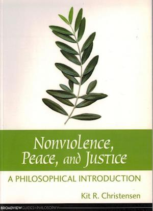 Nonviolence, Peace, and Justice af Kit R. Christensen