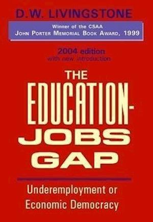 Bog, paperback The Education-Jobs Gap af D. W. Livingstone
