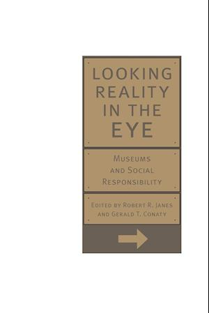 Looking Reality in the Eye af Robert Janes, Gerald T. Conaty