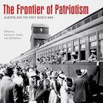 The Frontier of Patriotism (Beyond Boundaries: Canadian Defence And Strategic Studies)