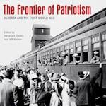 Frontier of Patriotism (Beyond Boundaries: Canadian Defence And Strategic Studies, nr. 6)