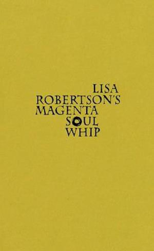 Lisa Robertson's Magenta Soul Whip af Lisa Robertson
