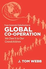 From Corporate Globalization to Global Co-Operation