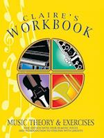 Claire's Workbook Music Theory and Exercises