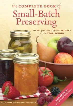 The Complete Book of Small-batch Preserving af Margaret Howard, Ellie Topp