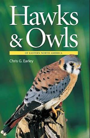 Bog, paperback Hawks & Owls of Eastern North America af Chris G. Earley