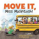Move It, Miss Macintosh!