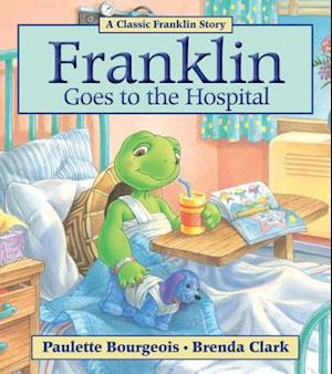 Franklin Goes to the Hospital af Paulette Bourgeois
