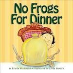 No Frogs for Dinner af Frieda Wishinsky