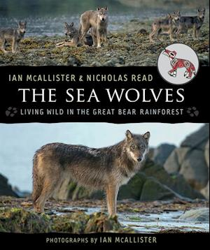 Sea Wolves af Ian McAllister, Nicholas Read