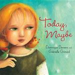 Today, Maybe af Dominique Demers