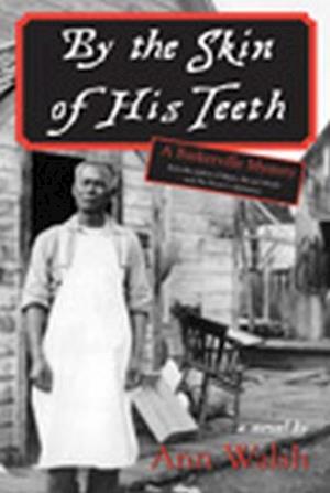 By the Skin of His Teeth af Ann Walsh