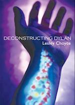 Deconstructing Dylan af Lesley Choyce