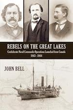 Rebels on the Great Lakes af John Bell