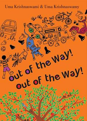 Out of the Way! Out of the Way! af Uma Krishnaswami