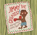 Jimmy the Greatest! af Jairo Buitrago