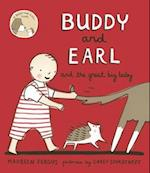 Buddy and Earl and the Great Big Baby (Buddy and Earl)