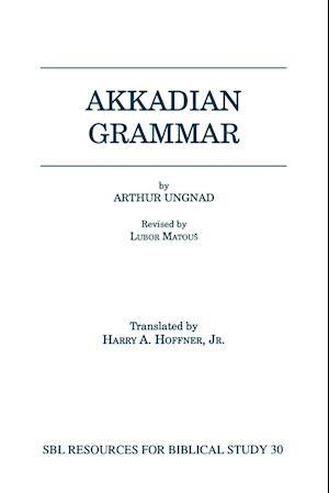 Akkadian Grammar af Arthur Ungnad