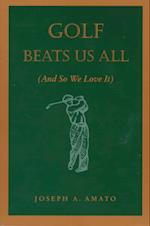 Golf Beats Us All af Joseph A. Amato