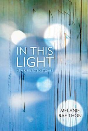 In This Light af Melanie Rae Thon