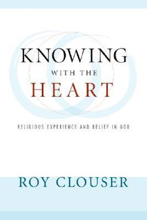 Knowing with the Heart af Roy Clouser