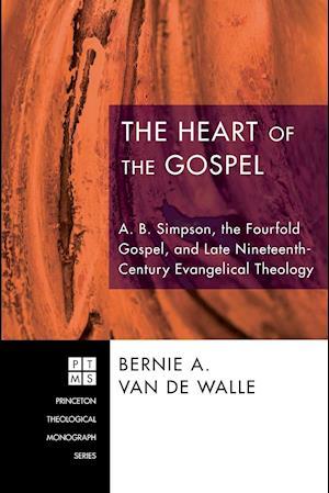 The Heart of the Gospel af Bernie A. Van De Walle
