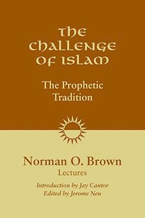 The Challenge of Islam af Norman O. Brown