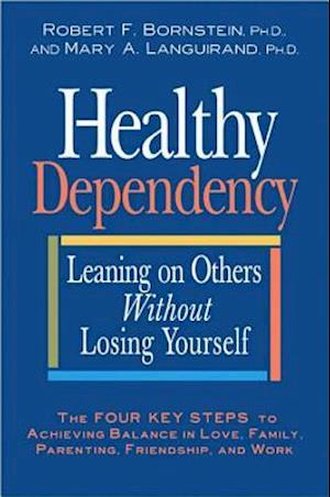 Bog, hardback Healthy Dependency af Robert F. Bornstein PhD, Mary A. Languirand, Robert F. Bornstein