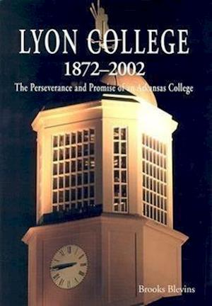 Lyon College 1872-2002 af Brooks Blevins