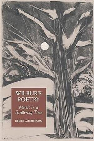 Wilbur's Poetry af Bruce Michelson