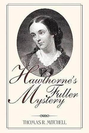 Hawthorne's Fuller Mystery af Thomas R. Mitchell
